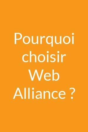 Pourquoi choisir Web Alliance