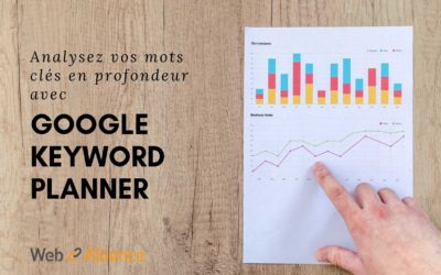 Dénichez-vos mots clés grâce à Google Keyword Planner