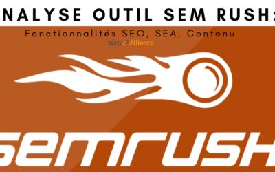 SEMrush : analyse des fonctionnalités SEO, SEA, Contenu