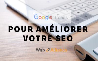 Comment utiliser «Google Trends» pour améliorer votre référencement ?